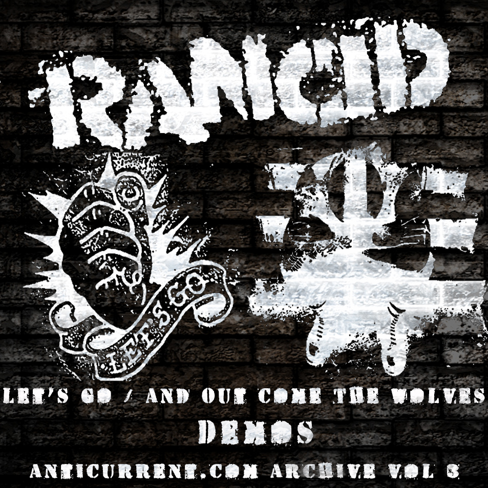 Rancid Lets Go Out Come The Wolves Demos